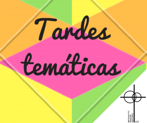 Tarde Temática @ Casa de la Iglesia (Despachos 301 y 302) | Zaragoza | Aragón | España